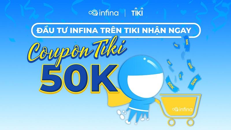 Đầu tư Infina tặng ngay voucher 50k Tiki