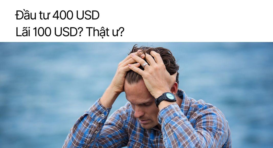 Đầu tư 400 đô lãi được 100 đô thật ư?
