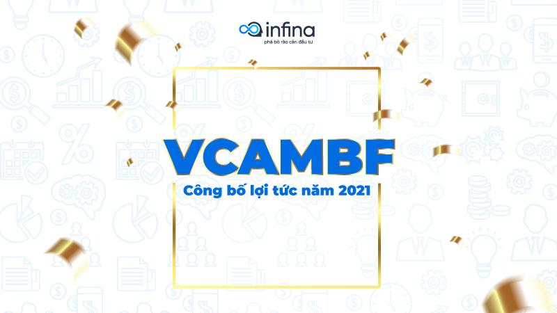Thông báo VCAMBF công bố lợi tức trong năm 2021